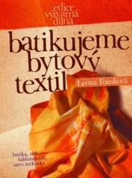 Kniha Batikujeme bytový textil